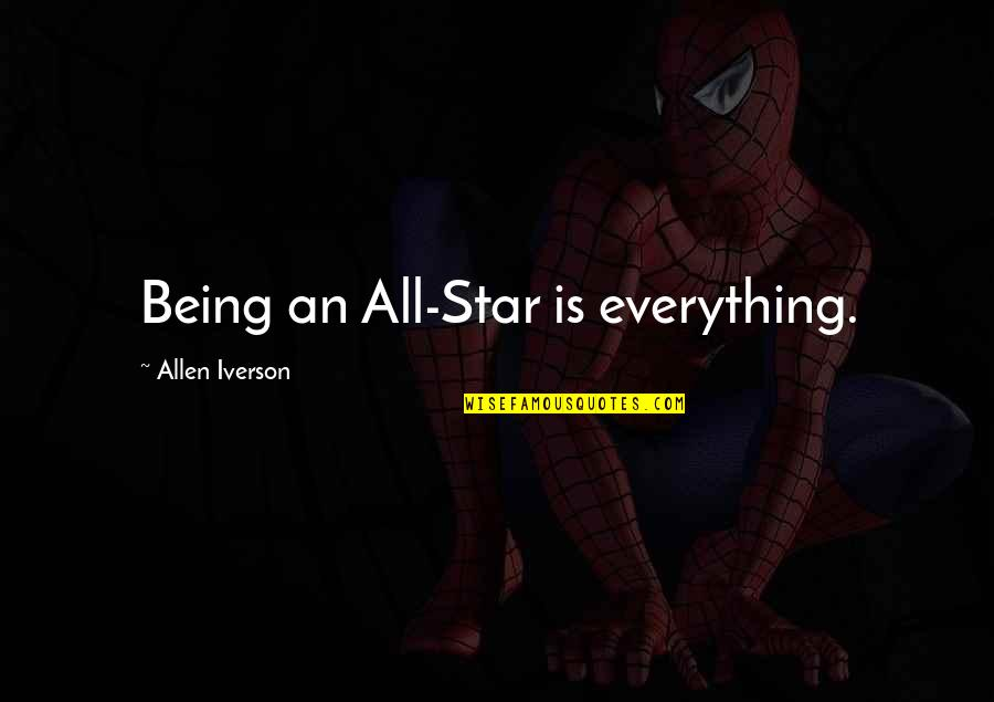 Ujung Quotes By Allen Iverson: Being an All-Star is everything.