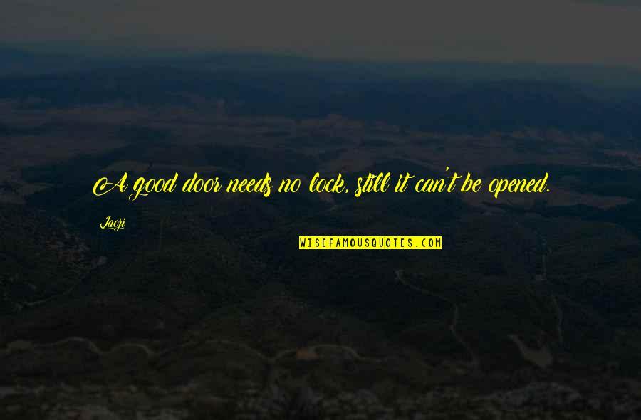 Ukrainian Baba Quotes By Laozi: A good door needs no lock, still it