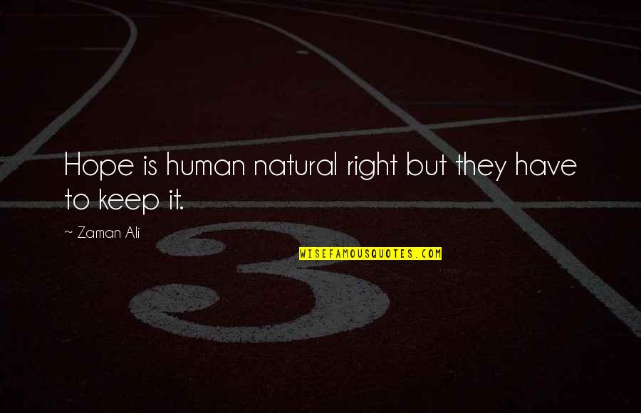 Ulama E Deoband Quotes By Zaman Ali: Hope is human natural right but they have