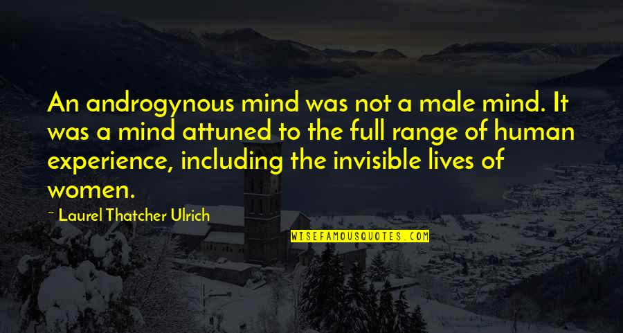 Ulrich Quotes By Laurel Thatcher Ulrich: An androgynous mind was not a male mind.