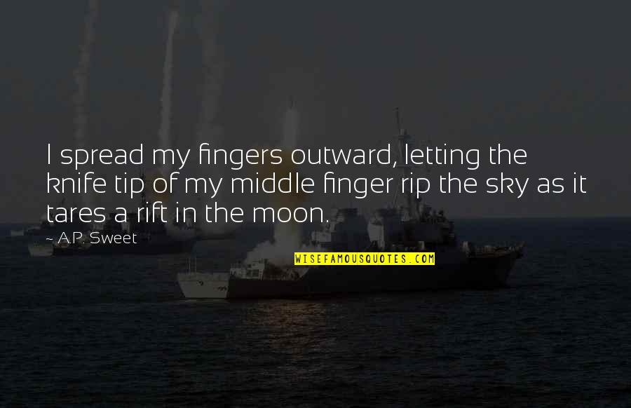 Ulrich Stern Quotes By A.P. Sweet: I spread my fingers outward, letting the knife