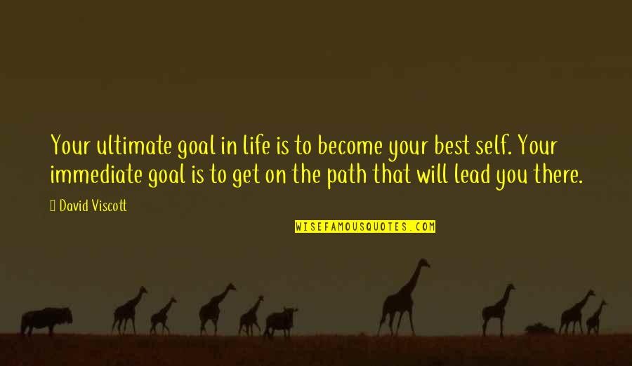 Ultimate Goal Quotes By David Viscott: Your ultimate goal in life is to become