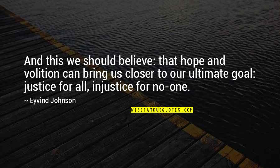 Ultimate Goal Quotes By Eyvind Johnson: And this we should believe: that hope and
