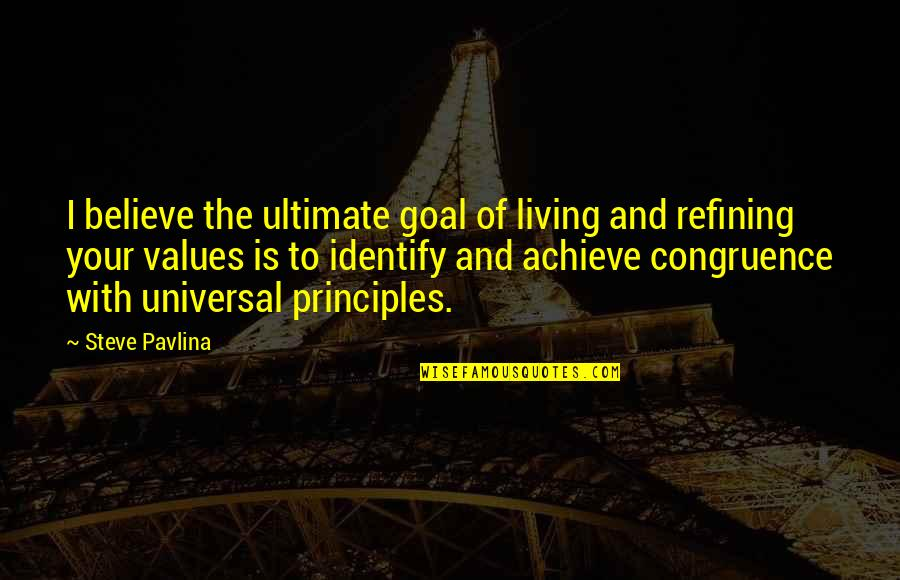 Ultimate Goal Quotes By Steve Pavlina: I believe the ultimate goal of living and