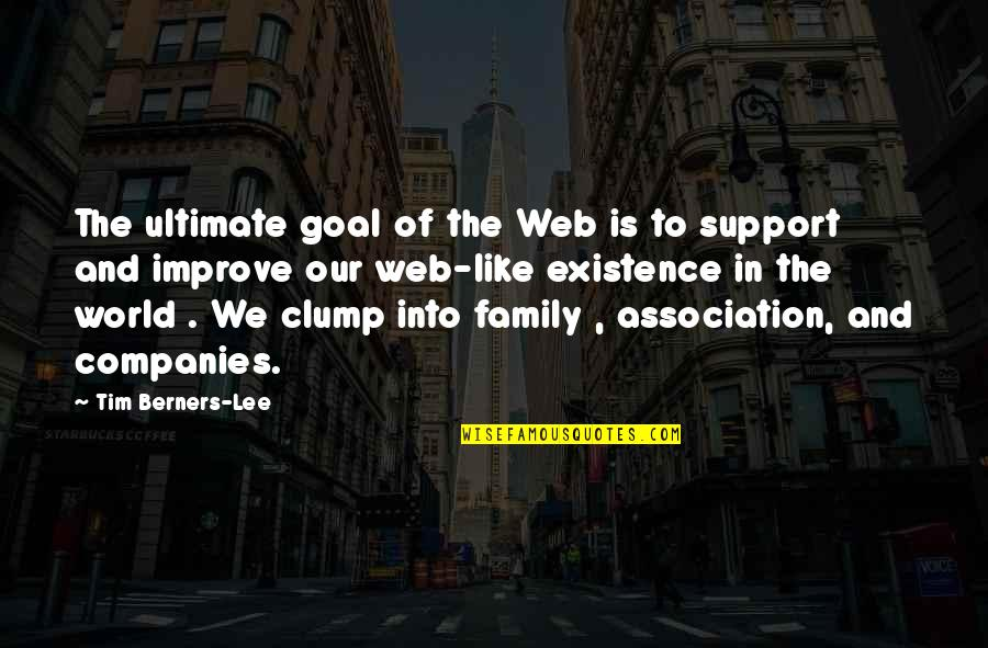 Ultimate Goal Quotes By Tim Berners-Lee: The ultimate goal of the Web is to