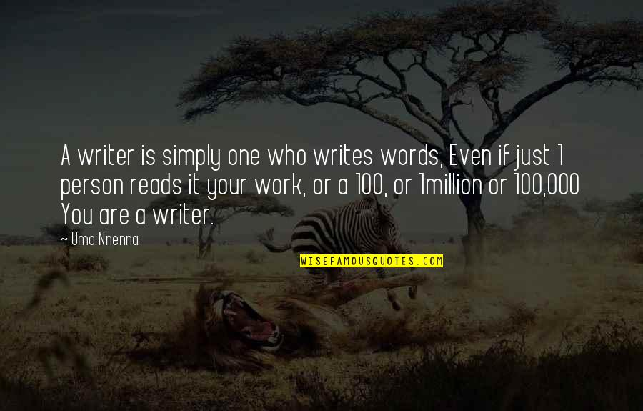 Uma's Quotes By Uma Nnenna: A writer is simply one who writes words,