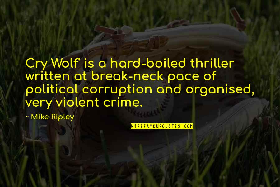 Umbria Quotes By Mike Ripley: Cry Wolf' is a hard-boiled thriller written at