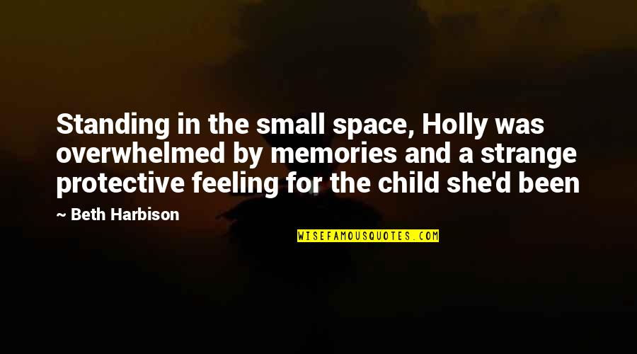 Umich Quotes By Beth Harbison: Standing in the small space, Holly was overwhelmed