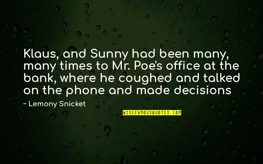 Umich Quotes By Lemony Snicket: Klaus, and Sunny had been many, many times
