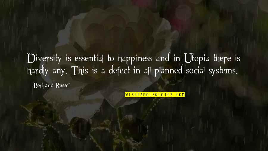 Umvc3 Spencer Quotes By Bertrand Russell: Diversity is essential to happiness and in Utopia