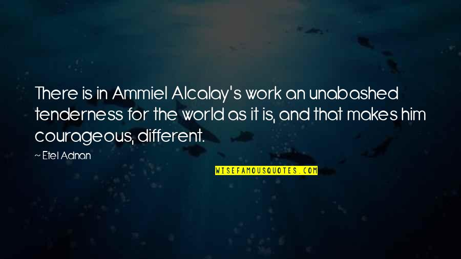 Unabashed Quotes By Etel Adnan: There is in Ammiel Alcalay's work an unabashed