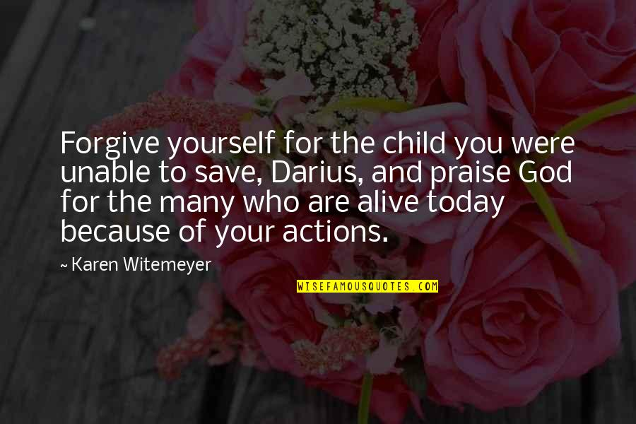 Unable To Forgive Quotes By Karen Witemeyer: Forgive yourself for the child you were unable