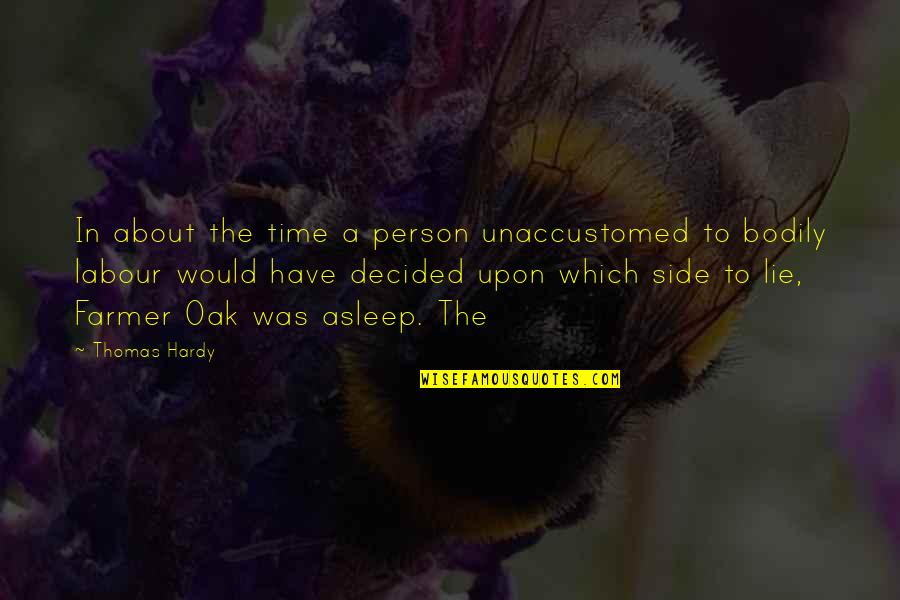 Unaccustomed Quotes By Thomas Hardy: In about the time a person unaccustomed to