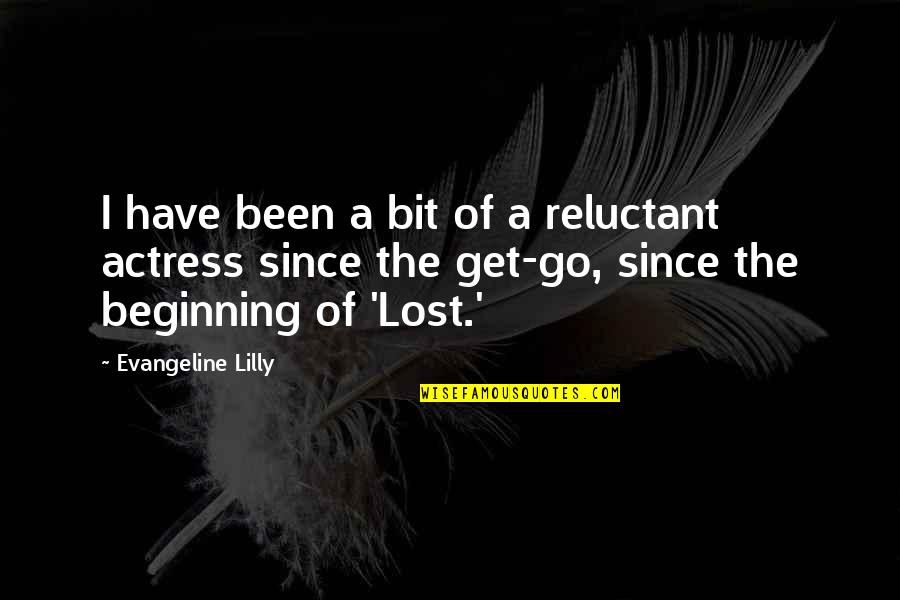 Unavenged Quotes By Evangeline Lilly: I have been a bit of a reluctant