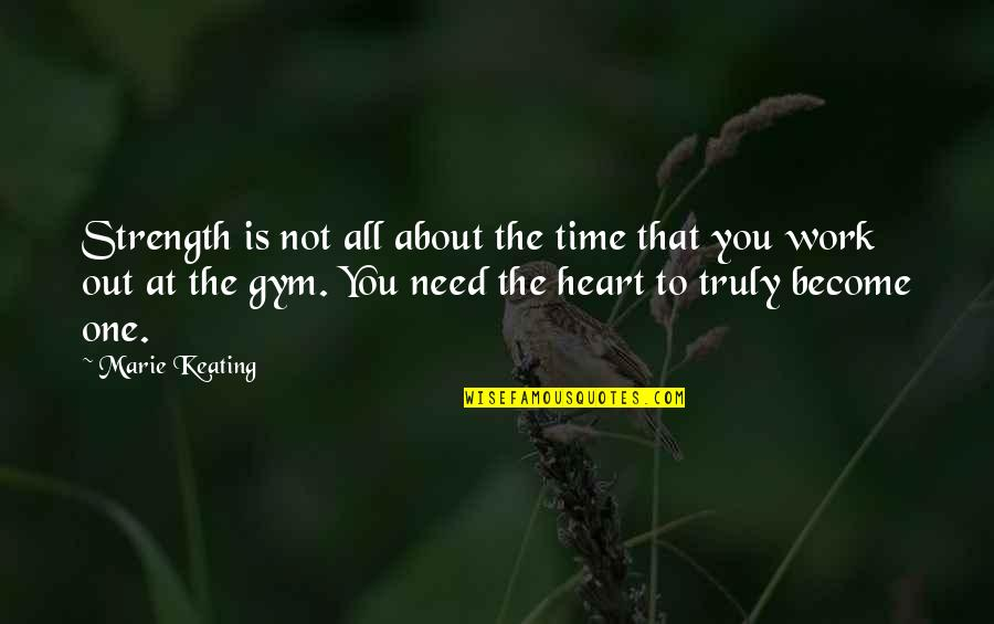 Unavenged Quotes By Marie Keating: Strength is not all about the time that