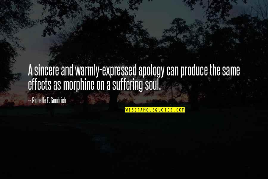 Unavenged Quotes By Richelle E. Goodrich: A sincere and warmly-expressed apology can produce the