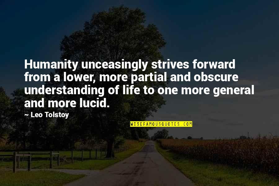 Unceasingly Quotes By Leo Tolstoy: Humanity unceasingly strives forward from a lower, more