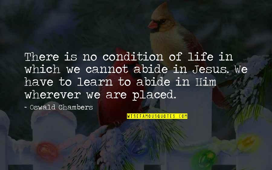 Unch Stock Quotes By Oswald Chambers: There is no condition of life in which