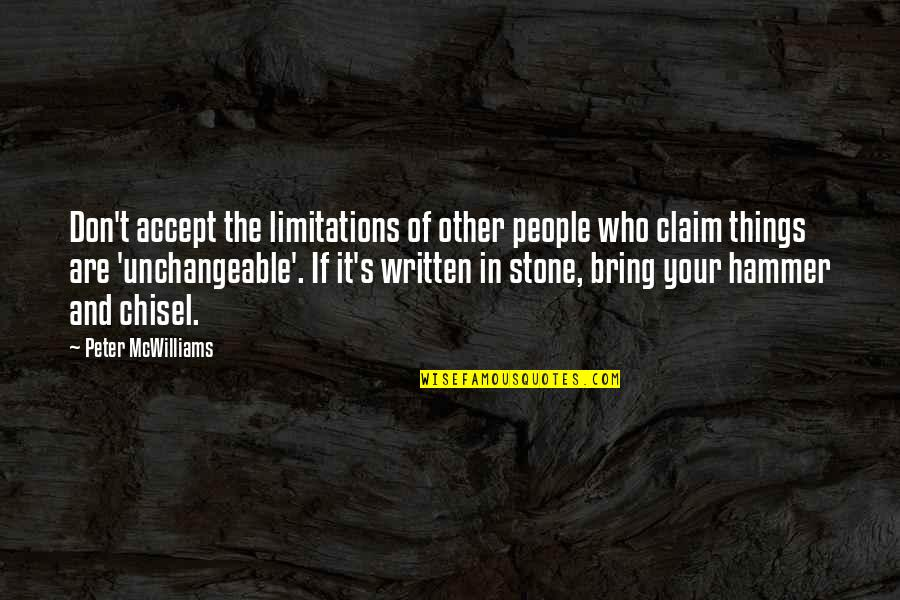 Unchangeable Things Quotes By Peter McWilliams: Don't accept the limitations of other people who