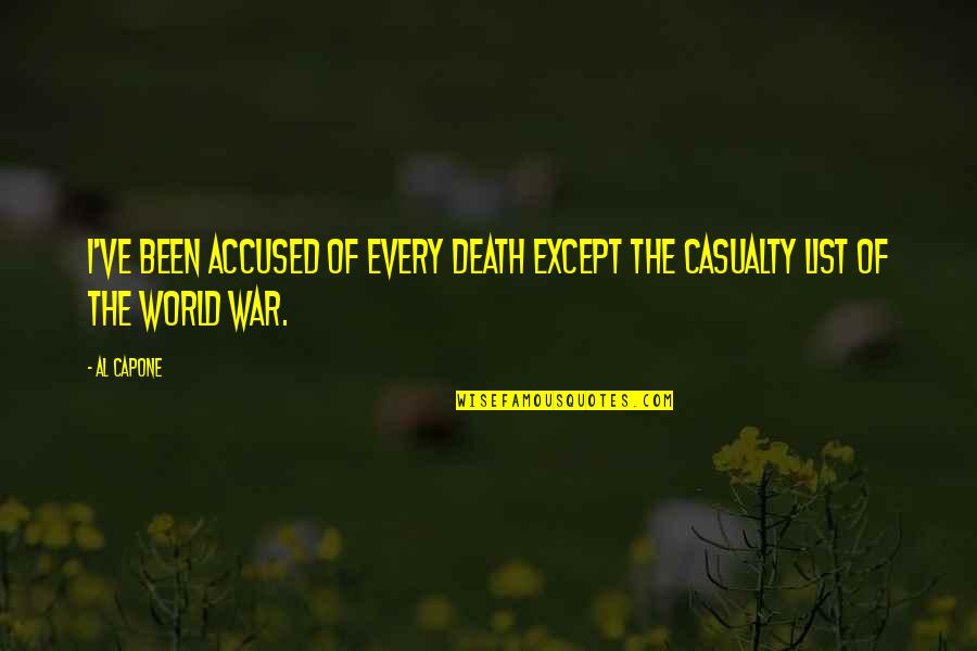 Unchosen Quotes By Al Capone: I've been accused of every death except the