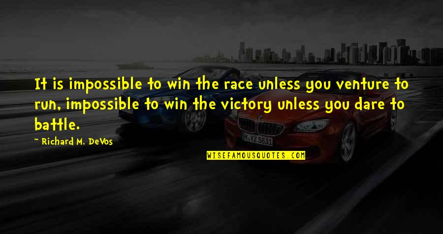 Unclue'd Quotes By Richard M. DeVos: It is impossible to win the race unless