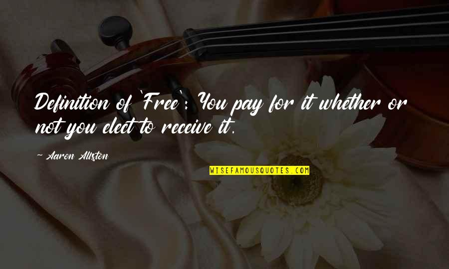 Uncommen Quotes By Aaron Allston: Definition of 'Free': You pay for it whether
