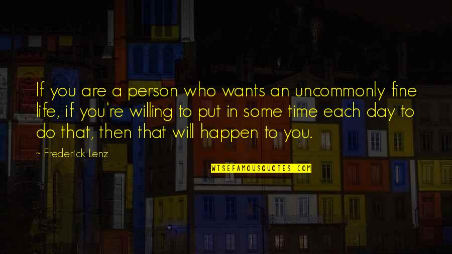Uncommonly Quotes By Frederick Lenz: If you are a person who wants an