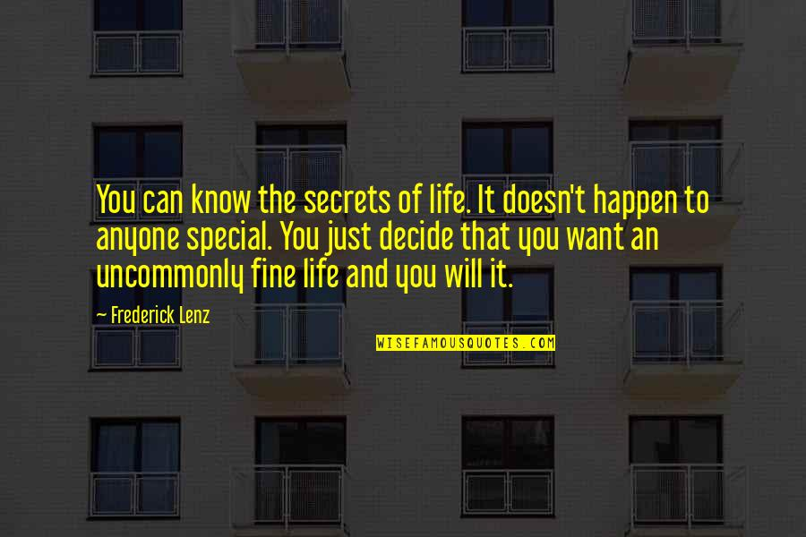 Uncommonly Quotes By Frederick Lenz: You can know the secrets of life. It
