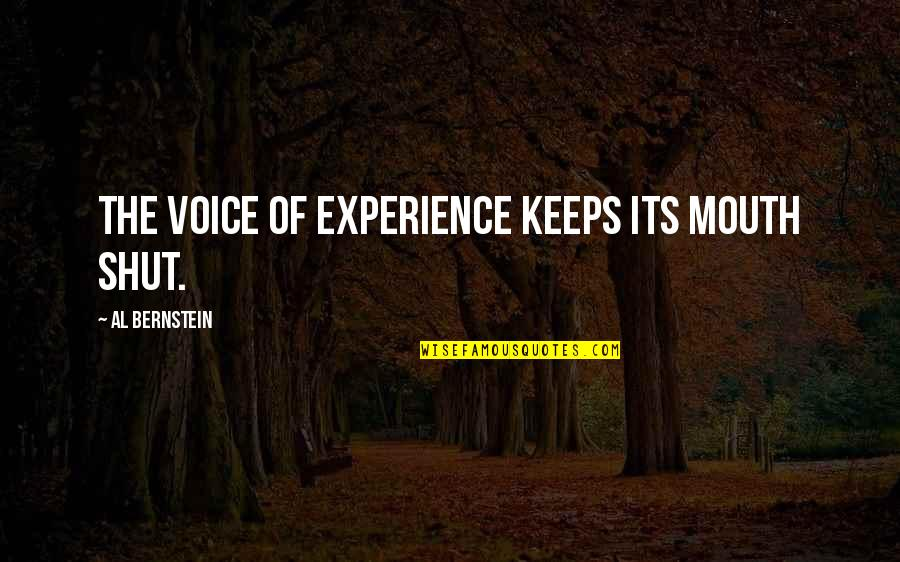 Uncompetitive Quotes By Al Bernstein: The voice of experience keeps its mouth shut.