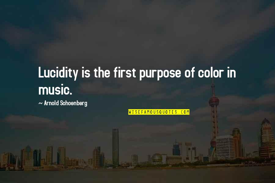 Uncompetitive Quotes By Arnold Schoenberg: Lucidity is the first purpose of color in