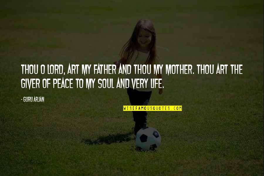 Uncompetitive Quotes By Guru Arjan: Thou O Lord, art my Father and Thou