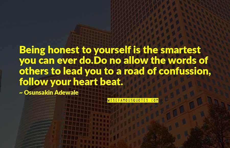 Uncompliable Quotes By Osunsakin Adewale: Being honest to yourself is the smartest you