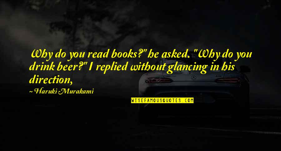 """Unconditional Love For Your Son Quotes By Haruki Murakami: Why do you read books?"""" he asked. """"Why"""