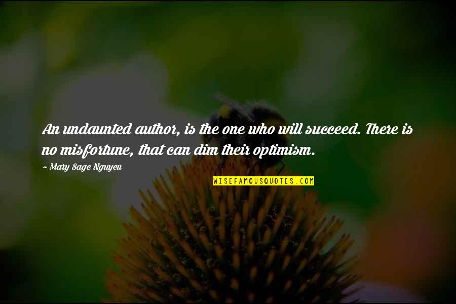 Undaunted Quotes By Mary Sage Nguyen: An undaunted author, is the one who will