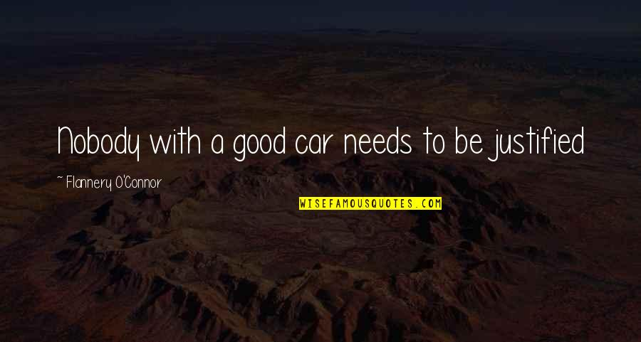 Undeciding Quotes By Flannery O'Connor: Nobody with a good car needs to be