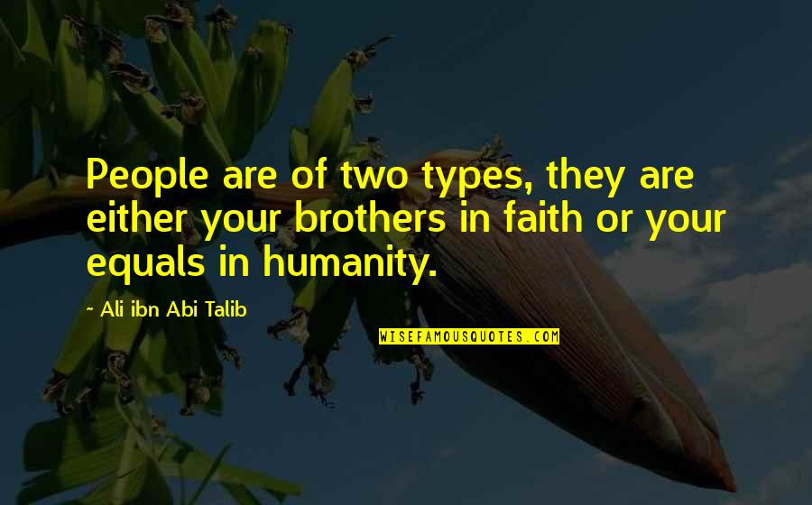 Undefeated Quotes Quotes By Ali Ibn Abi Talib: People are of two types, they are either