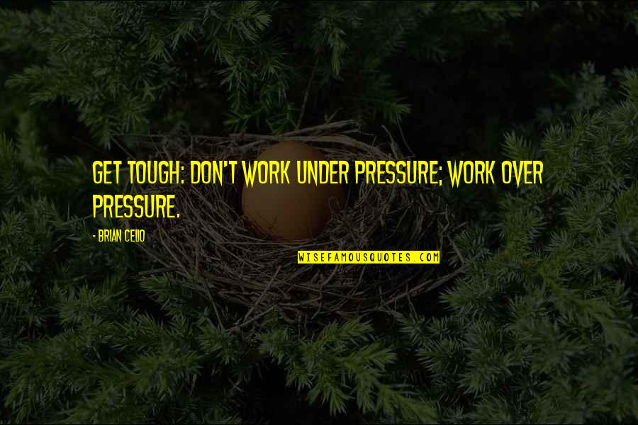 Under Pressure Quotes Top 100 Famous Quotes About Under Pressure