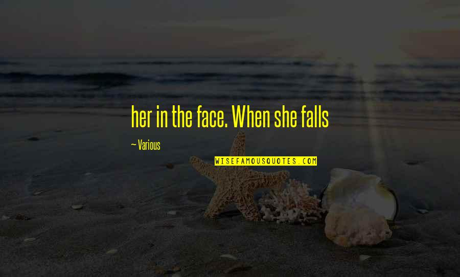 Under The Sea Funny Quotes By Various: her in the face. When she falls