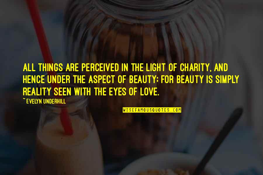Underhill Quotes By Evelyn Underhill: All things are perceived in the light of