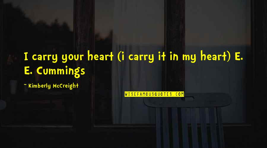 Undermining Yourself Quotes By Kimberly McCreight: I carry your heart (i carry it in