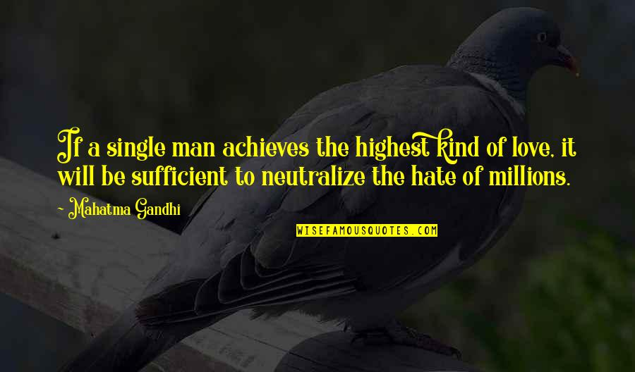 Undermining Yourself Quotes By Mahatma Gandhi: If a single man achieves the highest kind