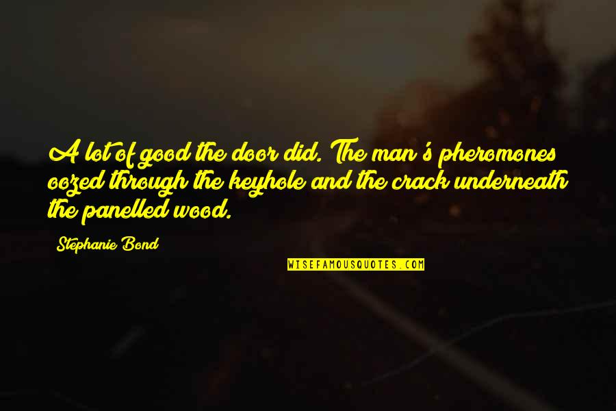 Underneath Quotes By Stephanie Bond: A lot of good the door did. The