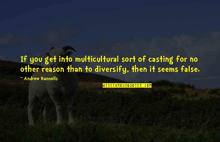 Underself Quotes By Andrew Rannells: If you get into multicultural sort of casting