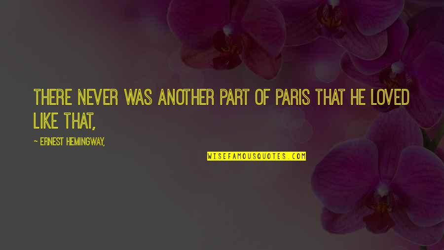 Underself Quotes By Ernest Hemingway,: There never was another part of Paris that