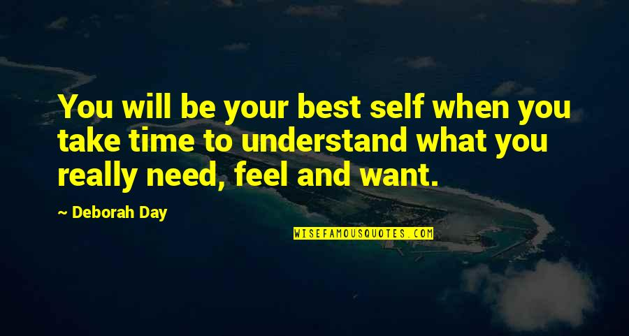 Understand My Feelings Quotes By Deborah Day: You will be your best self when you