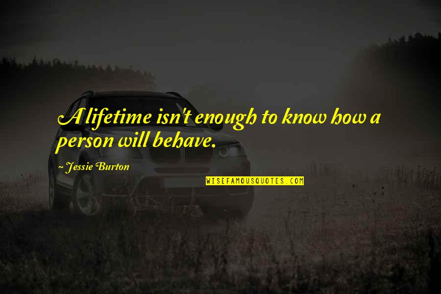 Understanding Human Nature Quotes By Jessie Burton: A lifetime isn't enough to know how a