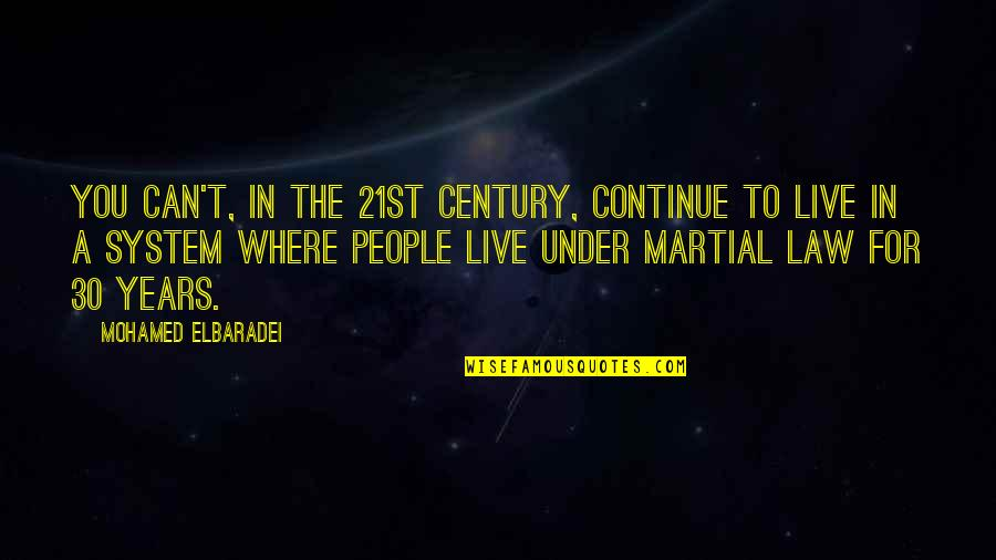 Under't Quotes By Mohamed ElBaradei: You can't, in the 21st century, continue to