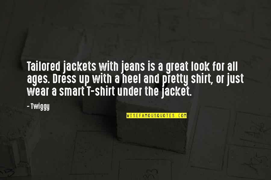 Under't Quotes By Twiggy: Tailored jackets with jeans is a great look