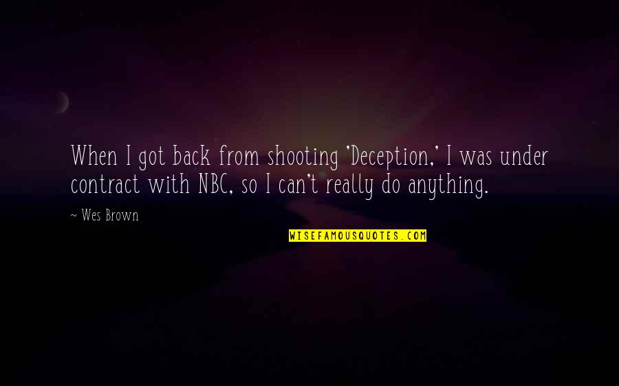 Under't Quotes By Wes Brown: When I got back from shooting 'Deception,' I