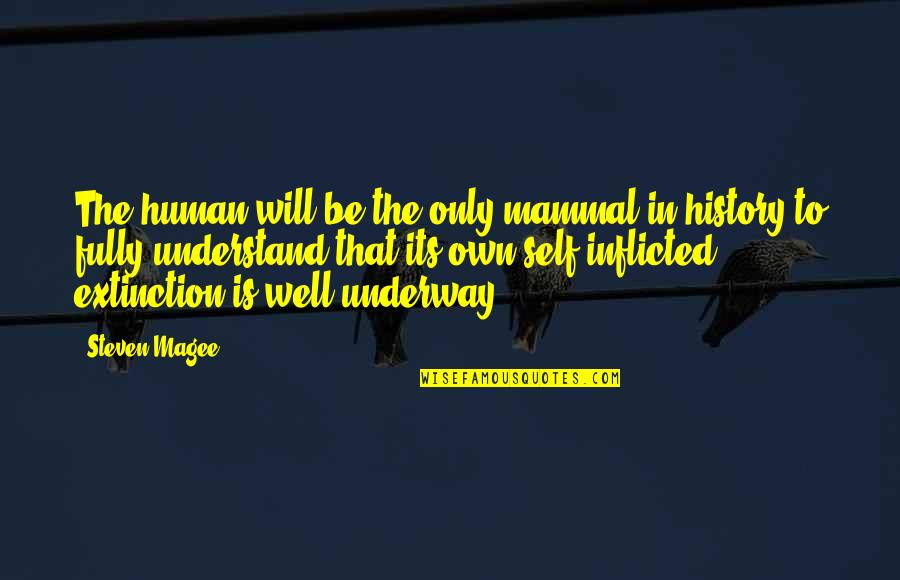Underway Quotes By Steven Magee: The human will be the only mammal in